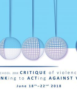 "Summer School Program: ""Critique of Violence Now: from Thinking to Acting against Violence"""